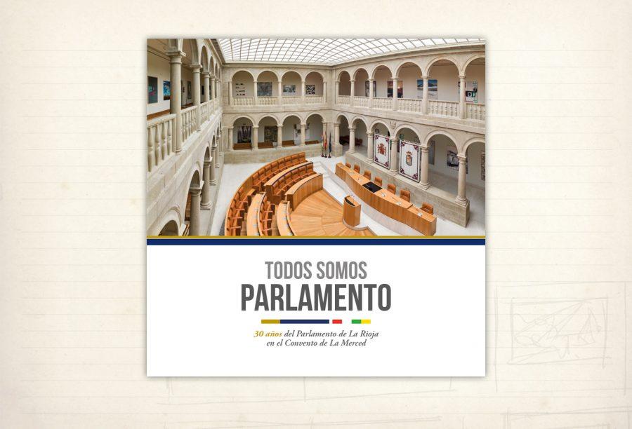 catálogos y editorial. Todos somos Parlamento. Libro Parlamento de La Rioja. 30 años de Parlamento de La Rioja en el edificio de la Merced. Logroño